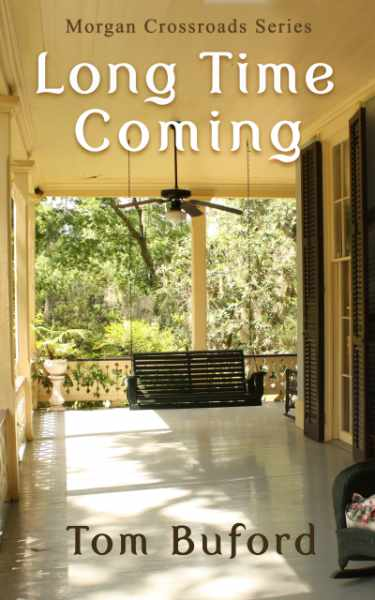 Long Time Coming clean small town and rural fiction by Tom Buford